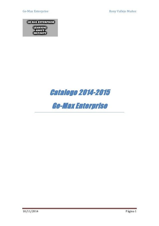 Ge-Max Enterprise Rony Vallejo Muñoz  Catalogo 2014-2015  Ge-Max Enterprise  10/11/2014 Página 1
