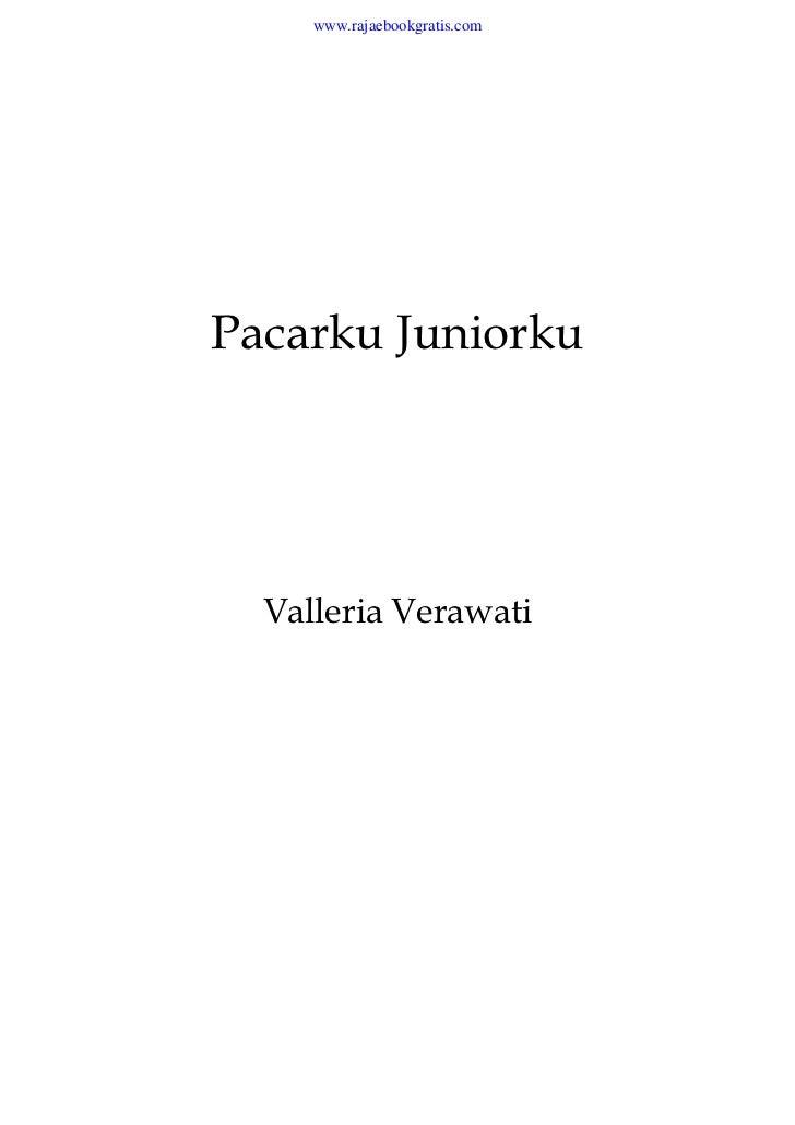 www.rajaebookgratis.comPacarku Juniorku  Valleria Verawati