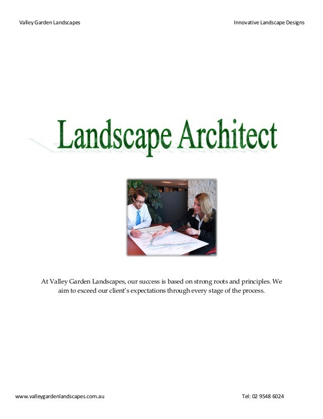 Valley Garden Landscapes  Innovative Landscape Designs  At Valley Garden Landscapes, our success is based on strong roots ...