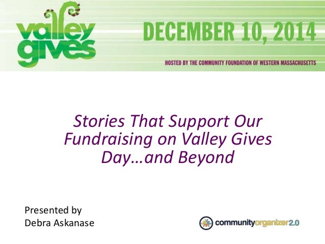 Stories That Support Our Fundraising on Valley Gives Day…and Beyond Presented by Debra Askanase