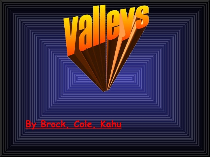 By Brock, Cole, Kahu valleys
