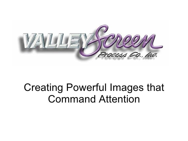 Creating Powerful Images that Command Attention