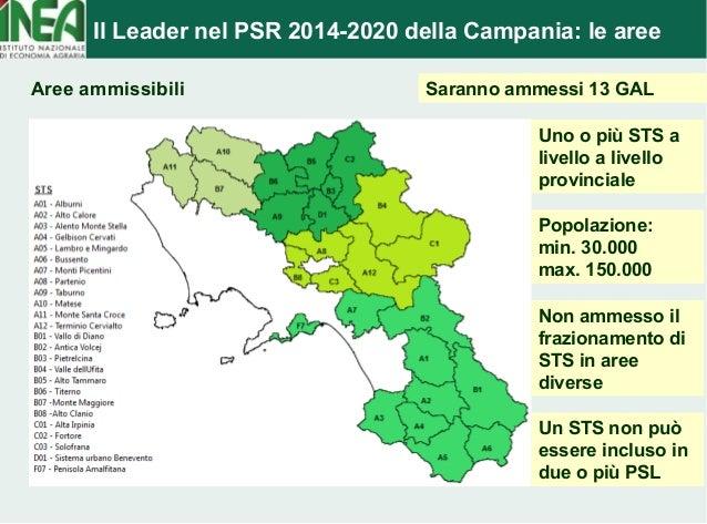 Il Leader nel PSR 2014-2020 della Campania: le aree  Aree ammissibili  Saranno ammessi 13 GAL  Uno o più STS a  livello a ...