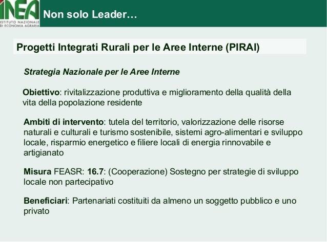 Non solo Leader…  Progetti Integrati Rurali per le Aree Interne (PIRAI)  Strategia Nazionale per le Aree Interne  Obiettiv...