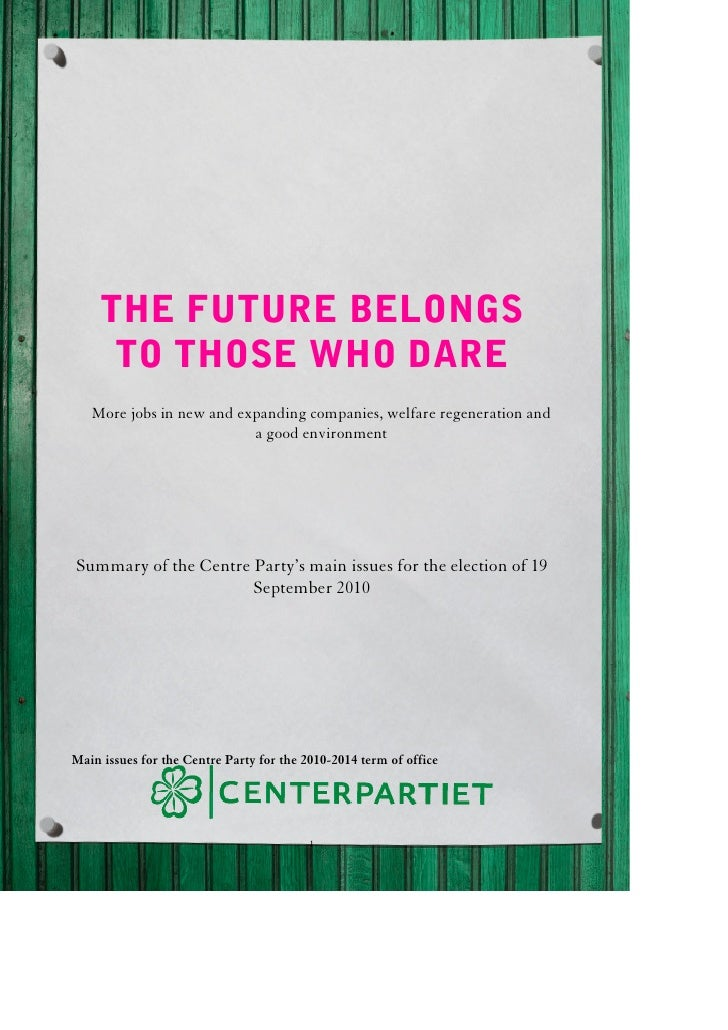 THE FUTURE BELONGS       TO THOSE WHO DARE    More jobs in new and expanding companies, welfare regeneration and          ...