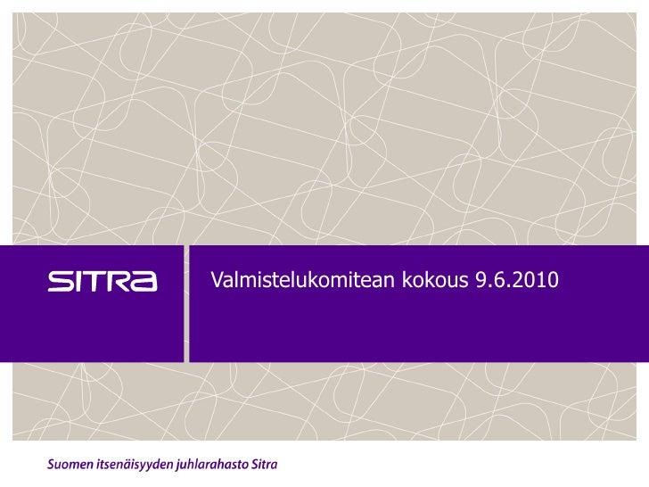 KPK Valmistelukomitean Esitysmateriaali 1/2010