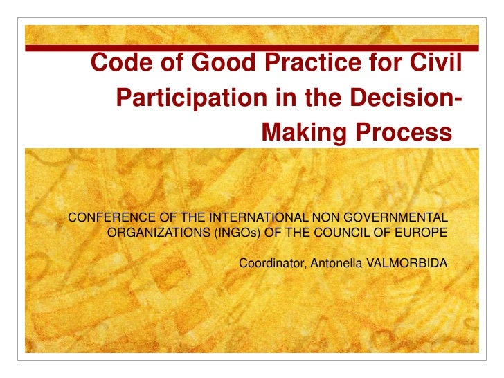 Code of Good Practice for Civil   Participation in the Decision-                Making ProcessCONFERENCE OF THE INTERNATIO...