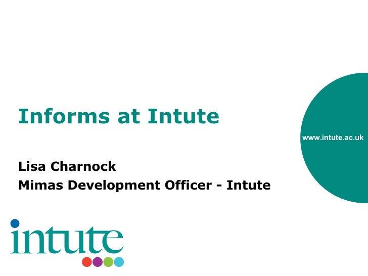 Informs at Intute Lisa Charnock Mimas Development Officer - Intute