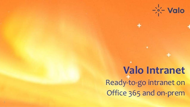 1 Valo Intranet Ready-to-go intranet on Office 365 and on-prem