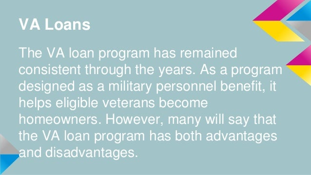 Va loans advantages vs. disadvantages (1) Slide 2