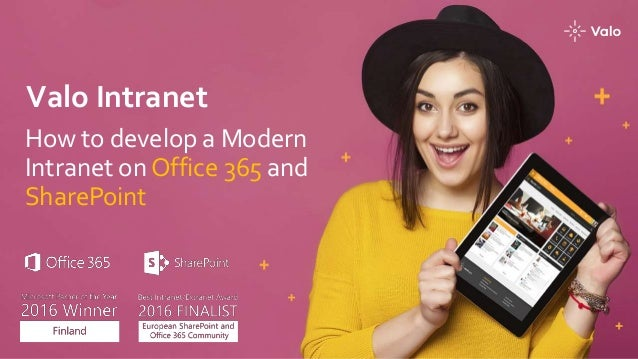 Valo Intranet How to develop a Modern Intranet on Office 365 and SharePoint