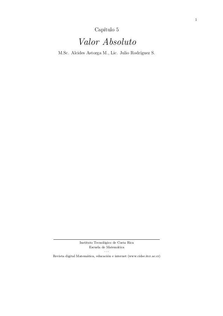 1                           Cap´                              ıtulo 5                Valor Absoluto   M.Sc. Alcides Astorg...