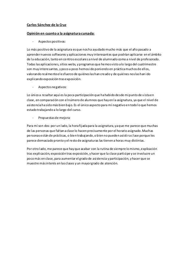 Carlos Sánchez de la Cruz Opinión en cuanto a la asignatura cursada: - Aspectospositivos: Lo más positivode laasignaturaes...