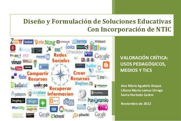 Diseño y Formulación de Soluciones Educativas                   Con Incorporación de NTIC                             VALO...