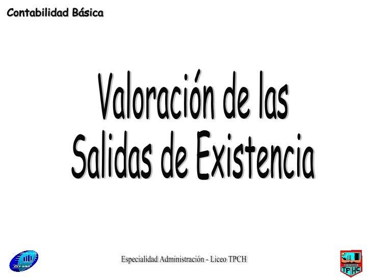 Especialidad Administración - Liceo TPCH Valoración de las Salidas de Existencia Contabilidad Básica