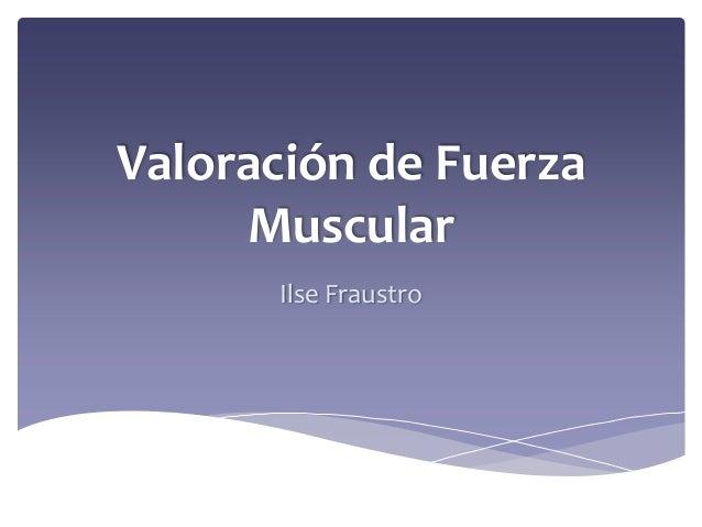 Valoración de Fuerza Muscular Ilse Fraustro