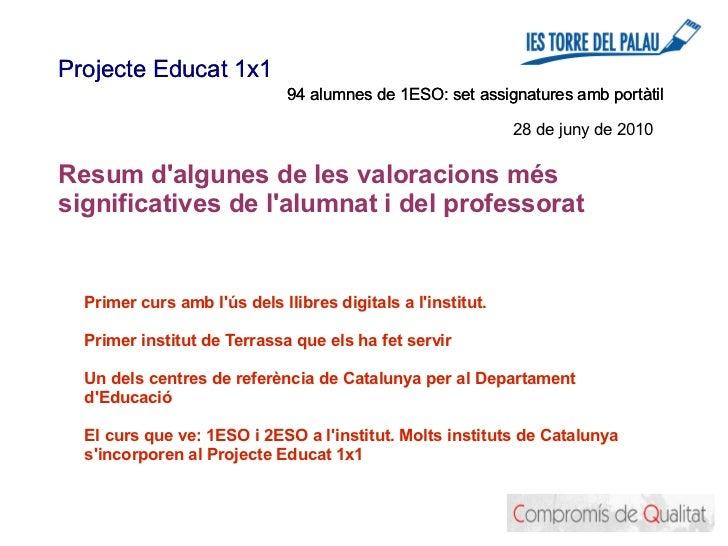 Projecte Educat 1x1                              94 alumnes de 1ESO: set assignatures amb portàtil                        ...