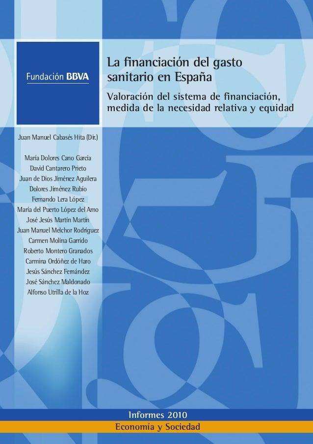 Economía y Sociedad Informes 2010 EconomíaySociedadLafinanciacióndelgastosanitarioenEspañaInformes2010 Juan Manuel Cabasés...