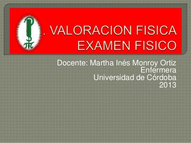 Docente: Martha Inés Monroy Ortiz Enfermera Universidad de Córdoba 2013
