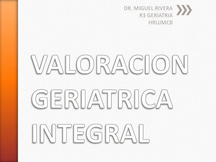 DR. MIGUEL RIVERA     R3 GERIATRIA        HRUJMCB