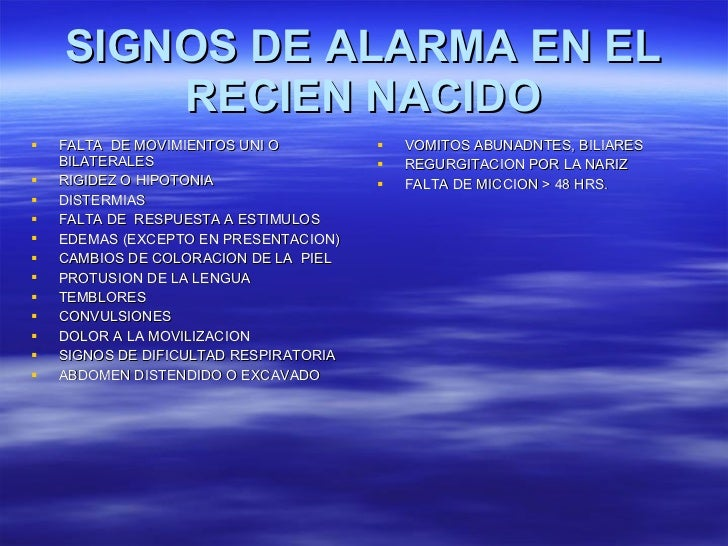 SIGNOS DE ALARMA EN EL RECIEN NACIDO <ul><li>FALTA  DE MOVIMIENTOS UNI O BILATERALES </li></ul><ul><li>RIGIDEZ O HIPOTONIA...