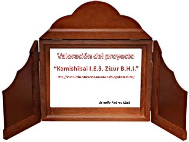 http://ieszizurbhi.educacion.navarra.es/blogs/kamishibai/ Estrella Robres Miró