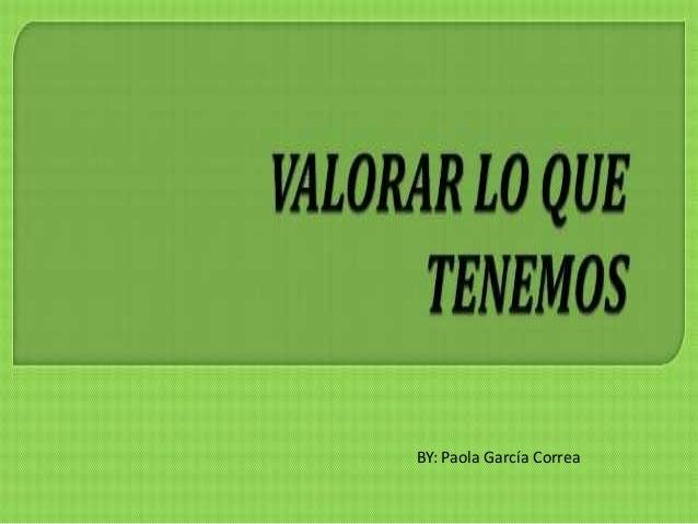 BY: Paola García Correa