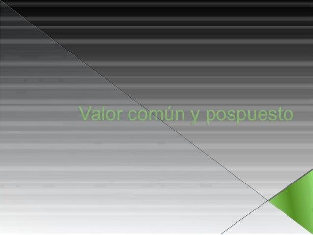Valor comun y pospuesto 1 Slide 2