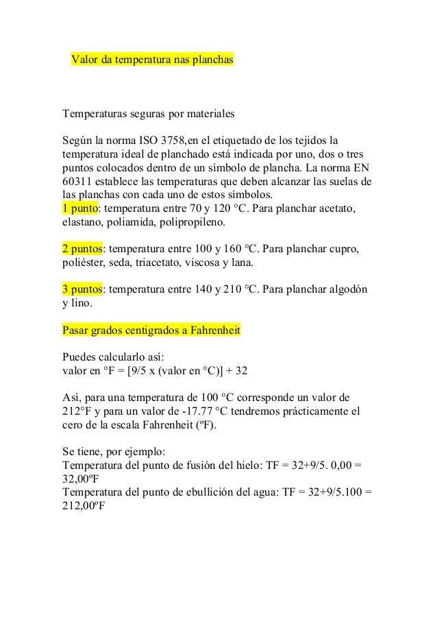 Valor da temperatura nas planchas  Temperaturas seguras por materiales  Según la norma ISO 3758,en el etiquetado de los te...