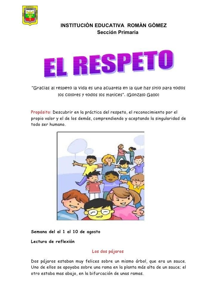 """INSTITUCIÒN EDUCATIVA ROMÀN GÒMEZ                           Sección Primaria""""Gracias al respeto la vida es una acuarela en..."""