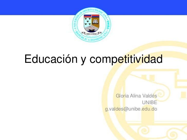 Educación y competitividad                    Gloria Alina Valdés                                 UNIBE               g.va...