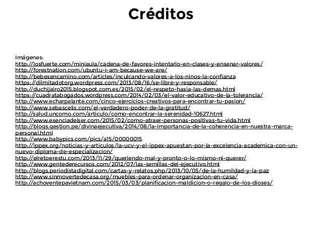 Créditos Imágenes: http://losfuerte.com/miniaula/cadena-de-favores-intentarlo-en-clases-y-ensenar-valores/ http://forestna...