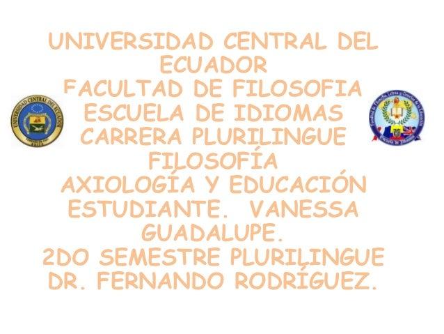 UNIVERSIDAD CENTRAL DEL         ECUADOR  FACULTAD DE FILOSOFIA   ESCUELA DE IDIOMAS   CARRERA PLURILINGUE        FILOSOFÍA...