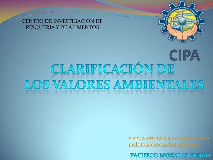 CENTRO DE INVESTIGACION DE  PESQUERIA Y DE ALIMENTOS                                  www.pedritopacheco.blogspot.com     ...