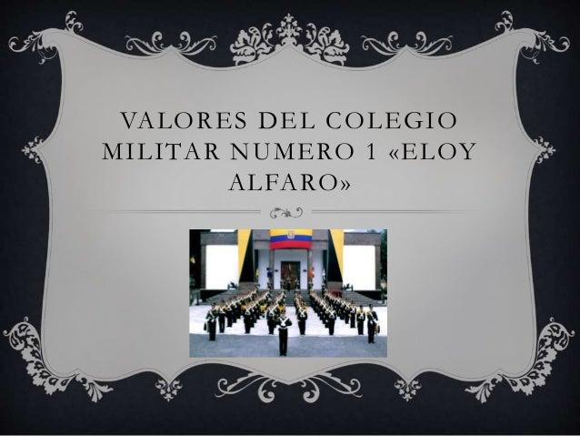 VALORES DEL COLEGIO MILITAR NUMERO 1 «ELOY ALFARO»