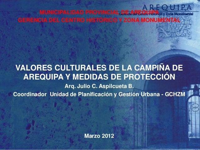MUNICIPALIDAD PROVINCIAL DE AREQUIPA GERENCIA DEL CENTRO HISTÓRICO Y ZONA MONUMENTAL UNIDAD DE PLANIFICACIÓN Y GESTIÓN URB...