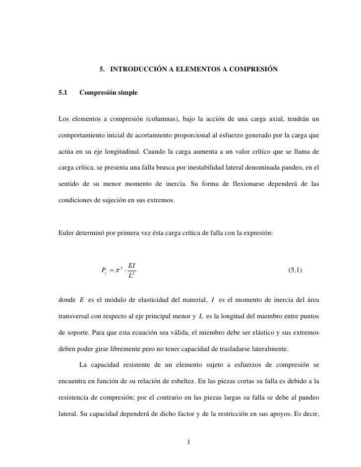 5. INTRODUCCIÓN A ELEMENTOS A COMPRESIÓN   5.1    Compresión simple   Los elementos a compresión (columnas), bajo la acció...