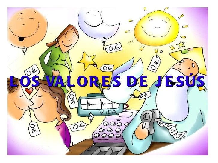 LOS VALORES DE JESÚS