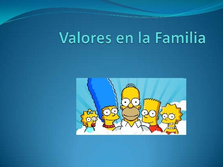 Valores en la Familia<br />