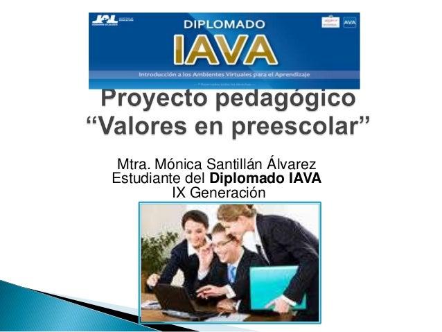 Mtra. Mónica Santillán ÁlvarezEstudiante del Diplomado IAVAIX Generación