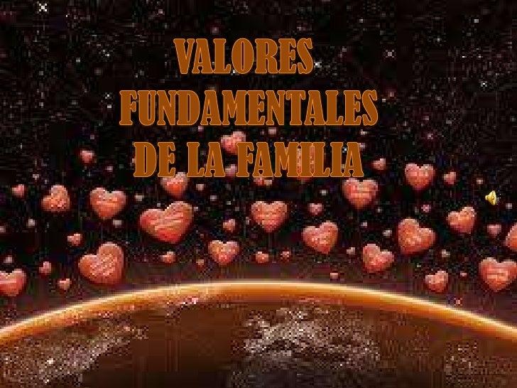 VALORES <br />FUNDAMENTALES<br />DE LA FAMILIA<br />