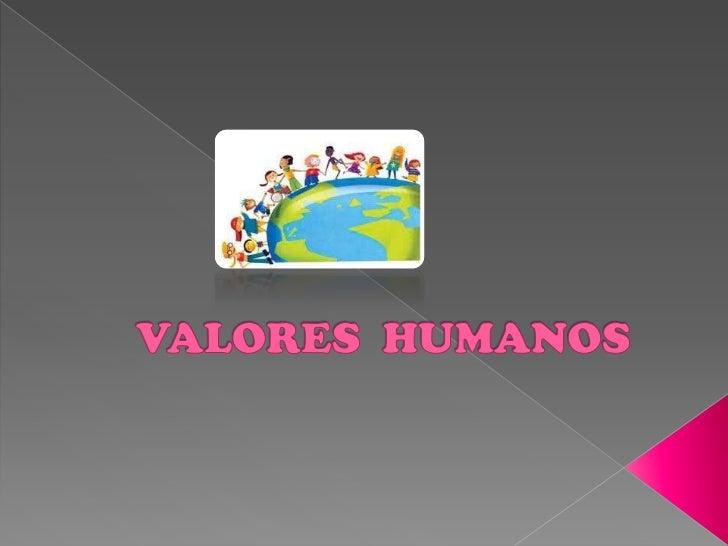Los valores son principios que nos permitenorientar nuestro comportamiento en función      de realizarnos como personas. S...