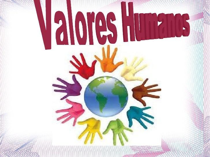 El proceso de valoración del ser humano incluyeuna compleja serie de condiciones intelectuales yafectivas que suponen: la ...