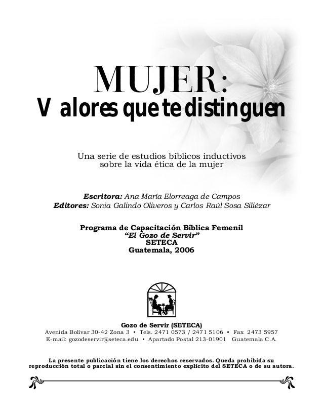 Una serie de estudios bíblicos inductivos sobre la vida ética de la mujer Escritora: Ana María Elorreaga de Campos Editore...