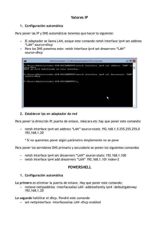 Valores IP 1. Configuración automática Para poner las IP y DNS automáticos tenemos que hacer lo siguiente: – El adaptador ...