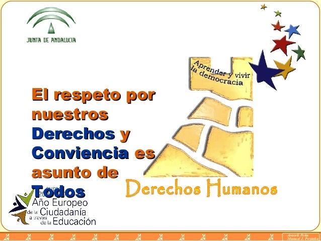 El respeto por nuestros Derechos y Conviencia es asunto de Todos Araceli Peña Manuel J. Pestaña