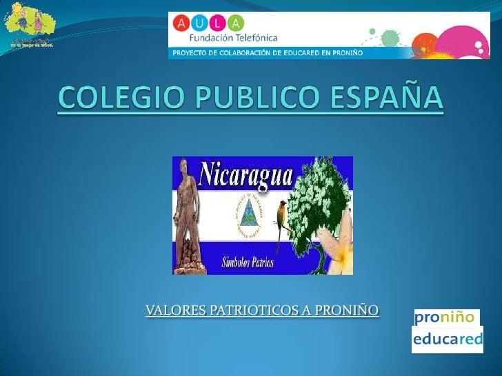 COLEGIO PUBLICO ESPAÑA<br />VALORES PATRIOTICOS A PRONIÑO<br />