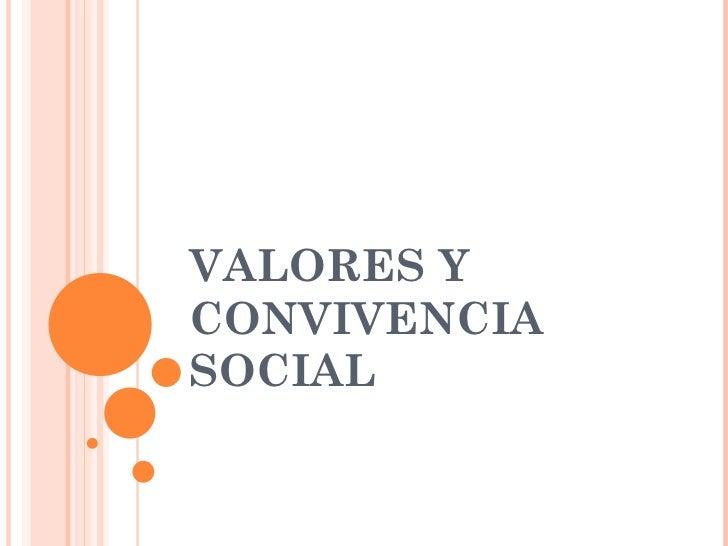 VALORES Y CONVIVENCIA SOCIAL