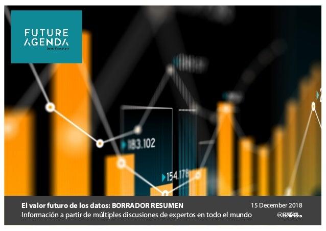 El valor futuro de los datos: BORRADOR RESUMEN Información a partir de múltiples discusiones de expertos en todo el mundo ...