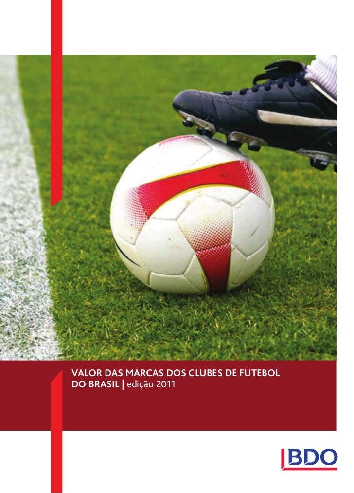 VALOR DAS MARCAS DOS CLUBES DE FUTEBOLDO BRASIL | edição 2011